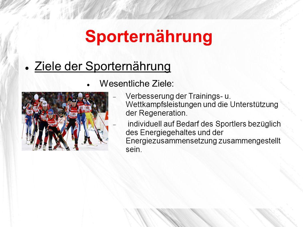 Sporternährung Ziele der Sporternährung Wesentliche Ziele: