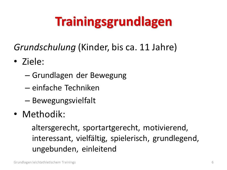 Trainingsgrundlagen Grundschulung (Kinder, bis ca. 11 Jahre) Ziele: