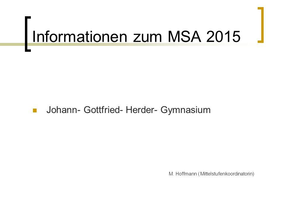 Informationen zum MSA 2015 Johann- Gottfried- Herder- Gymnasium