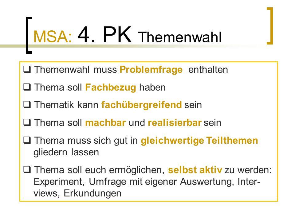 MSA: 4. PK Themenwahl Themenwahl muss Problemfrage enthalten