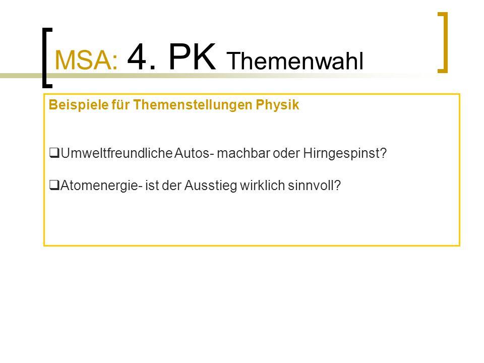 MSA: 4. PK Themenwahl Beispiele für Themenstellungen Physik