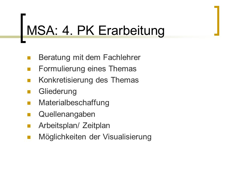 MSA: 4. PK Erarbeitung Beratung mit dem Fachlehrer