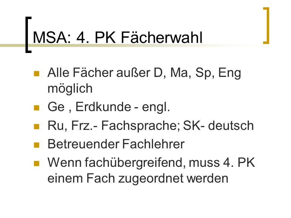 MSA: 4. PK Fächerwahl Alle Fächer außer D, Ma, Sp, Eng möglich