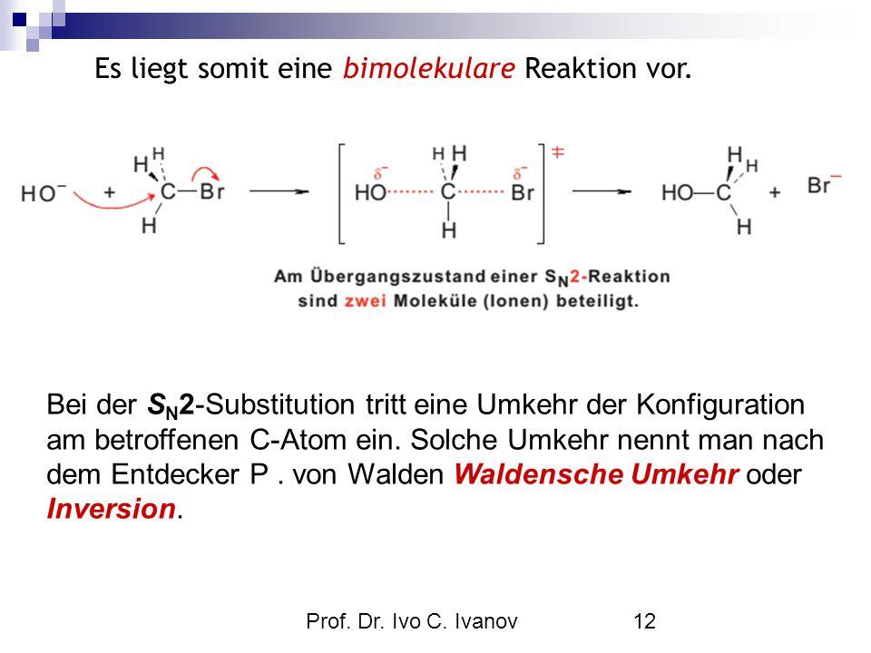 Es liegt somit eine bimolekulare Reaktion vor.