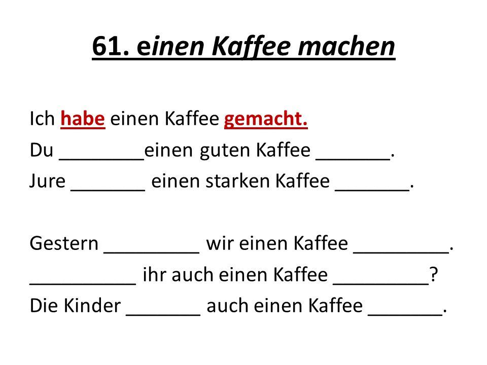 61. einen Kaffee machen