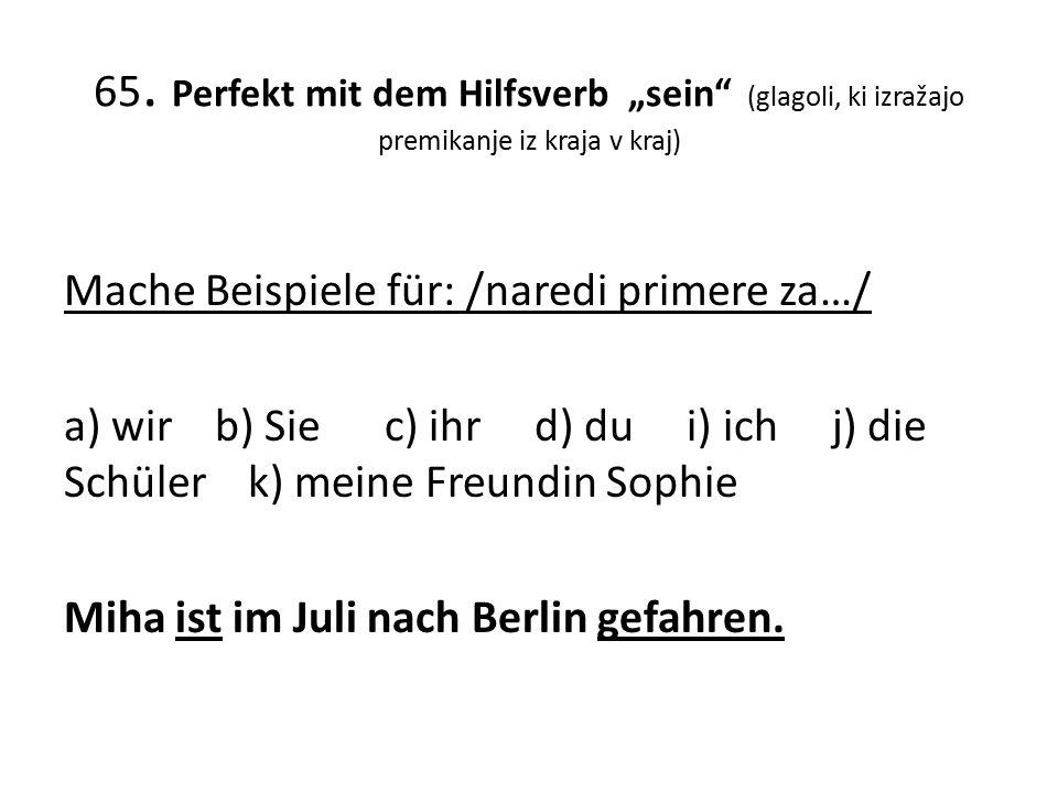 """65. Perfekt mit dem Hilfsverb """"sein (glagoli, ki izražajo premikanje iz kraja v kraj)"""