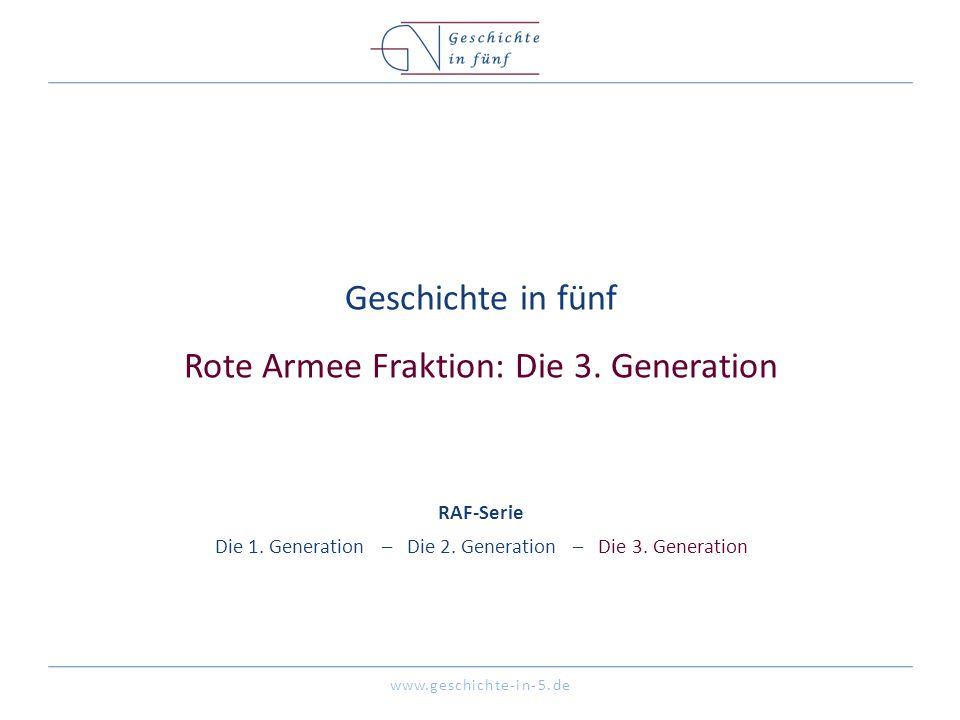 Geschichte in fünf Rote Armee Fraktion: Die 3. Generation