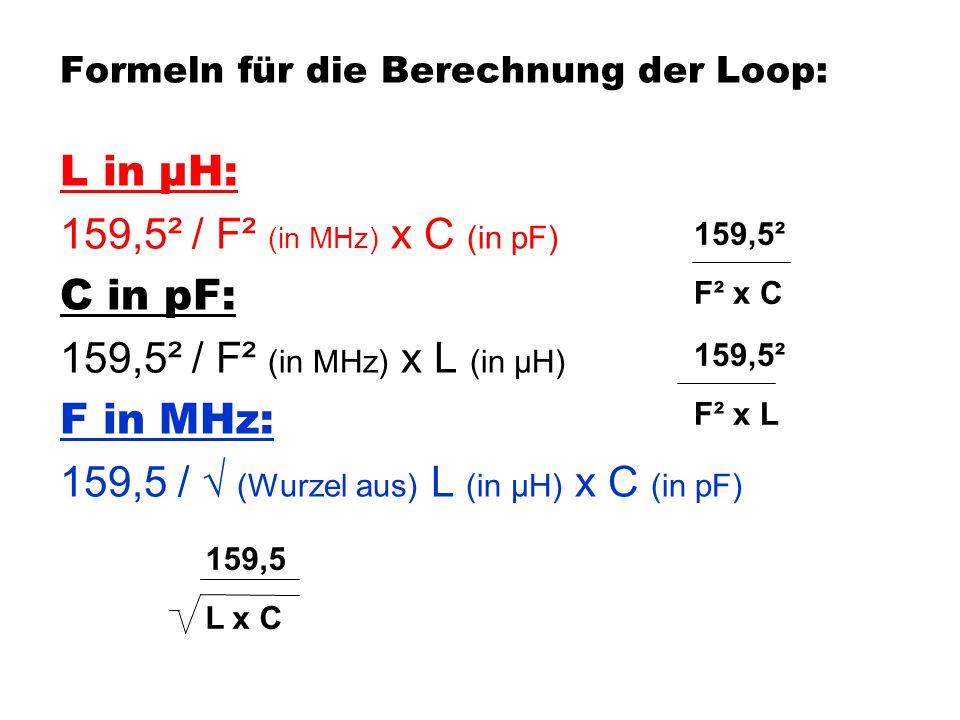 159,5 / √ (Wurzel aus) L (in µH) x C (in pF)