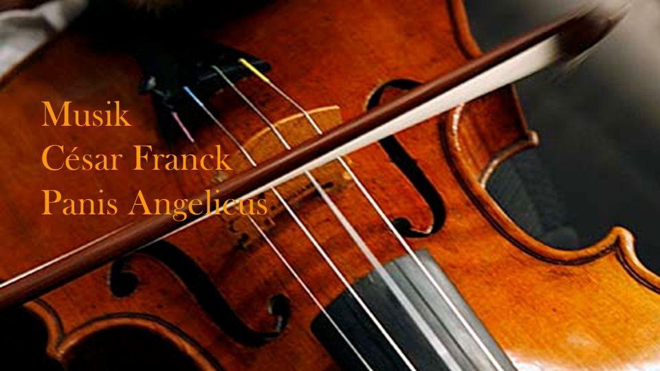 Musik César Franck Panis Angelicus
