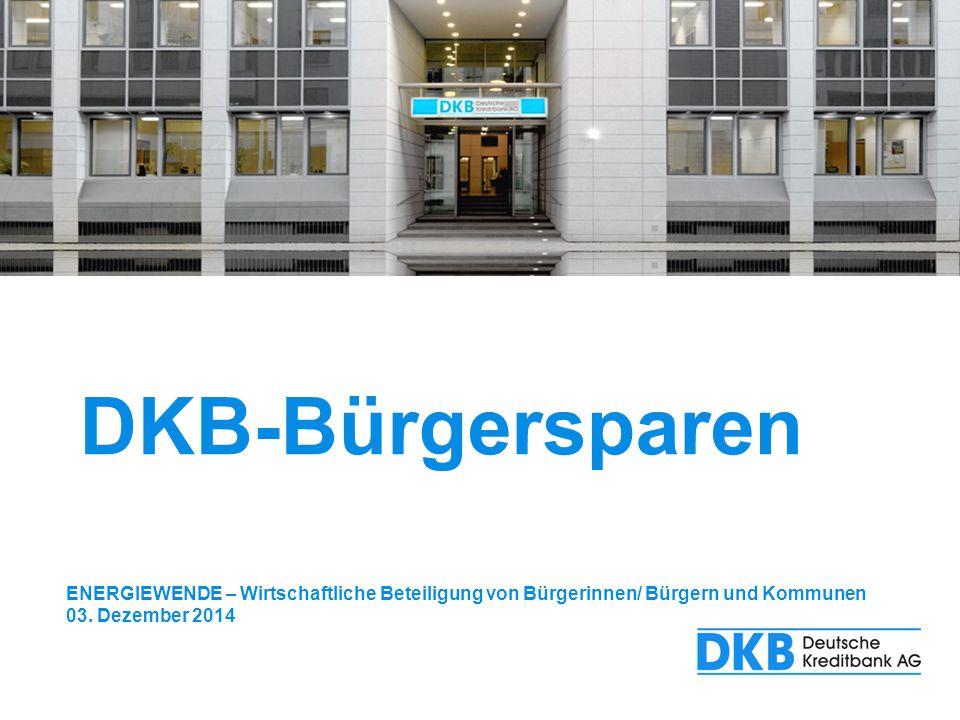 1 DKB-Bürgersparen. ENERGIEWENDE – Wirtschaftliche Beteiligung von Bürgerinnen/ Bürgern und Kommunen.