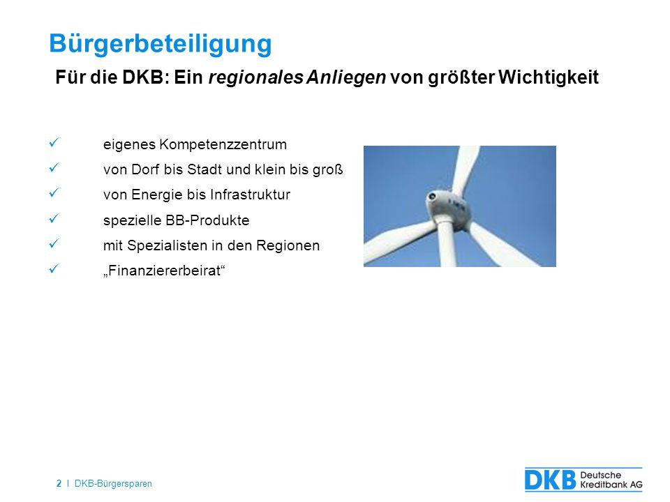 01.12.14 2. Bürgerbeteiligung. Für die DKB: Ein regionales Anliegen von größter Wichtigkeit. eigenes Kompetenzzentrum.