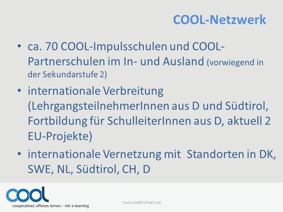 April 17 COOL-Netzwerk. ca. 70 COOL-Impulsschulen und COOL-Partnerschulen im In- und Ausland (vorwiegend in der Sekundarstufe 2)