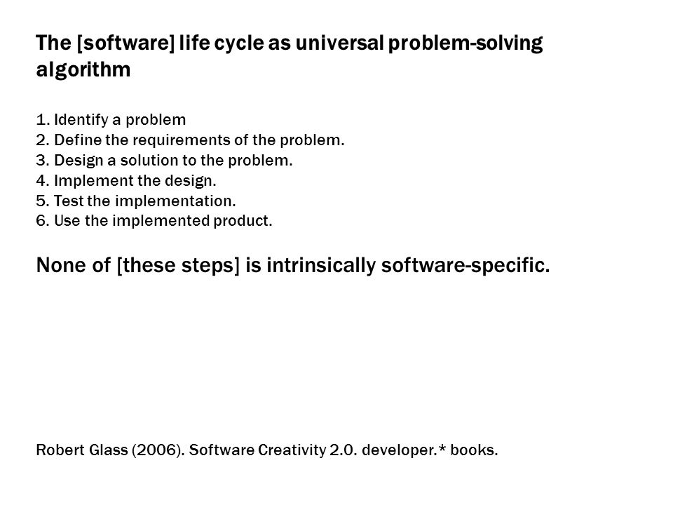 The [software] life cycle as universal problem-solving algorithm