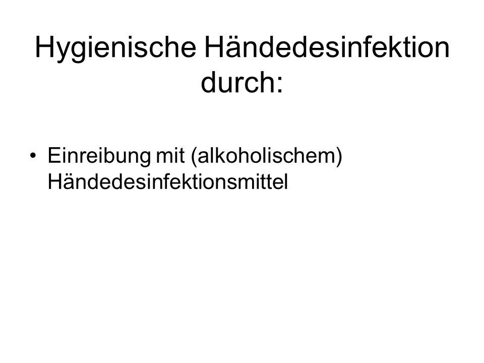 Hygienische Händedesinfektion durch: