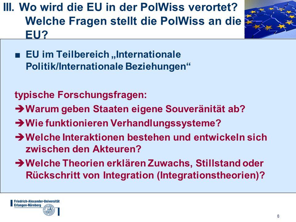 III. Wo wird die EU in der PolWiss verortet