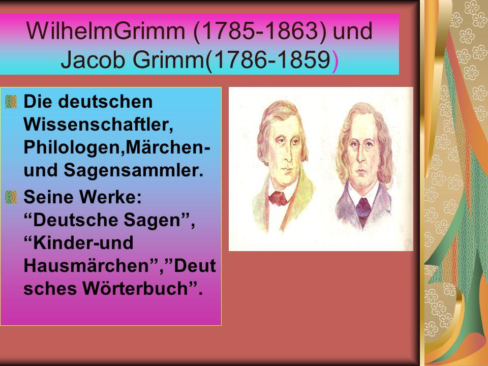 WilhelmGrimm (1785-1863) und Jacob Grimm(1786-1859)
