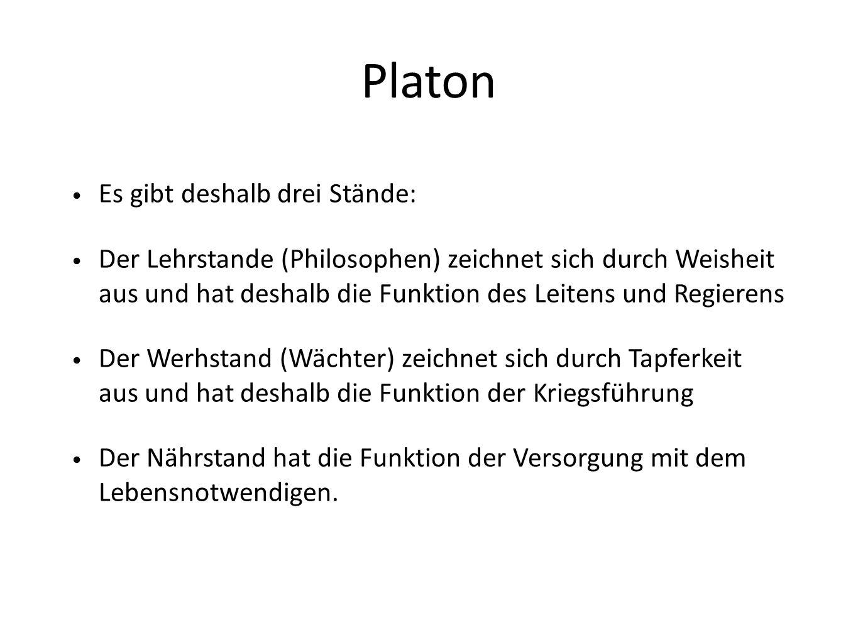 Platon Es gibt deshalb drei Stände: