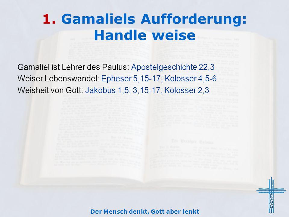 1. Gamaliels Aufforderung: Handle weise