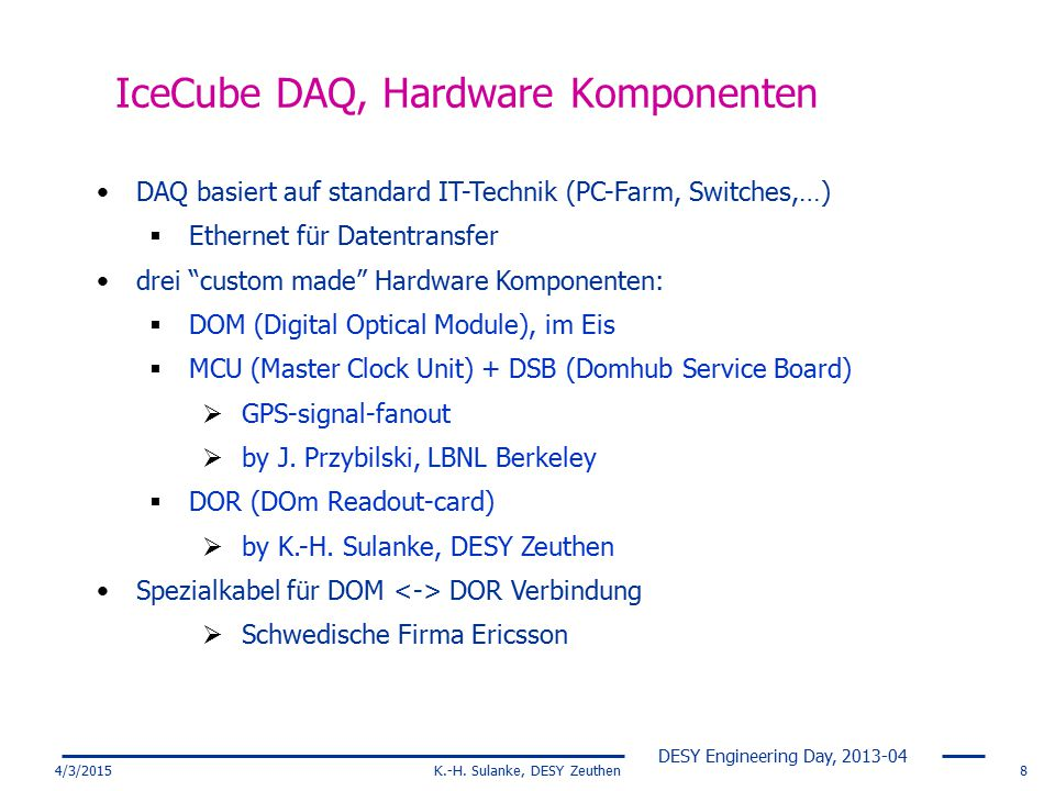 IceCube DAQ, Hardware Komponenten