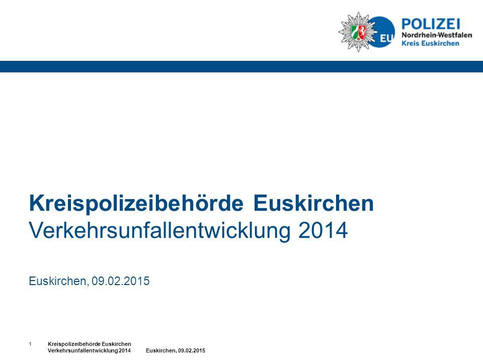 Kreispolizeibehörde Euskirchen Verkehrsunfallentwicklung 2014 Euskirchen, 09.02.2015