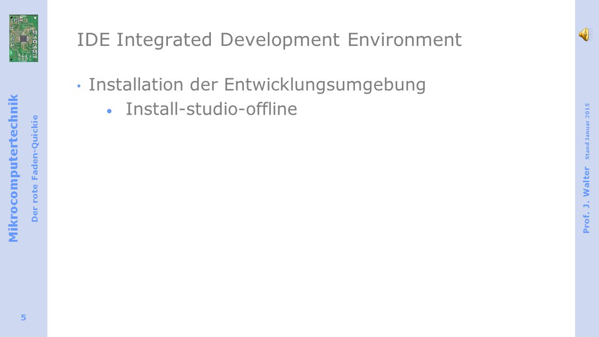 IDE Integrated Development Environment