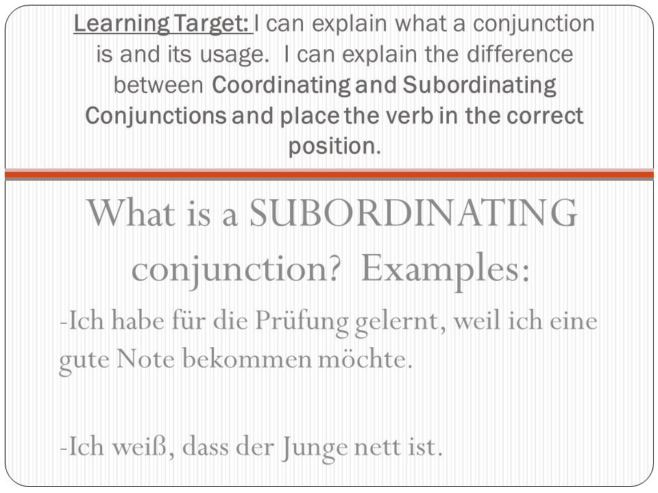 What is a SUBORDINATING conjunction Examples: