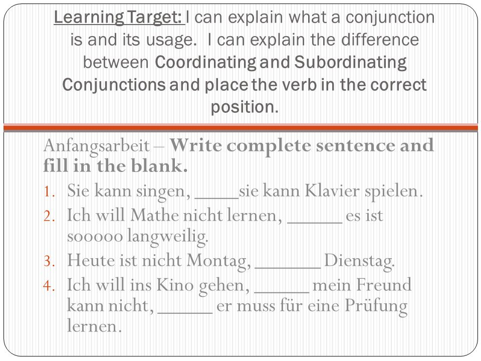 Anfangsarbeit – Write complete sentence and fill in the blank.