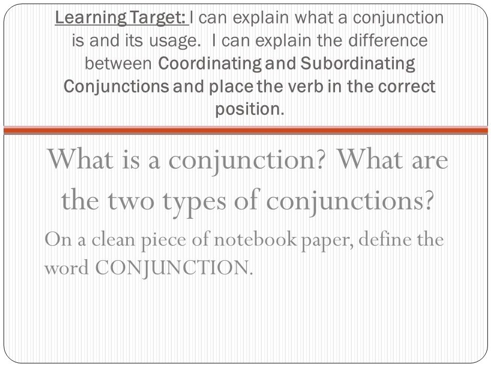 What is a conjunction What are the two types of conjunctions