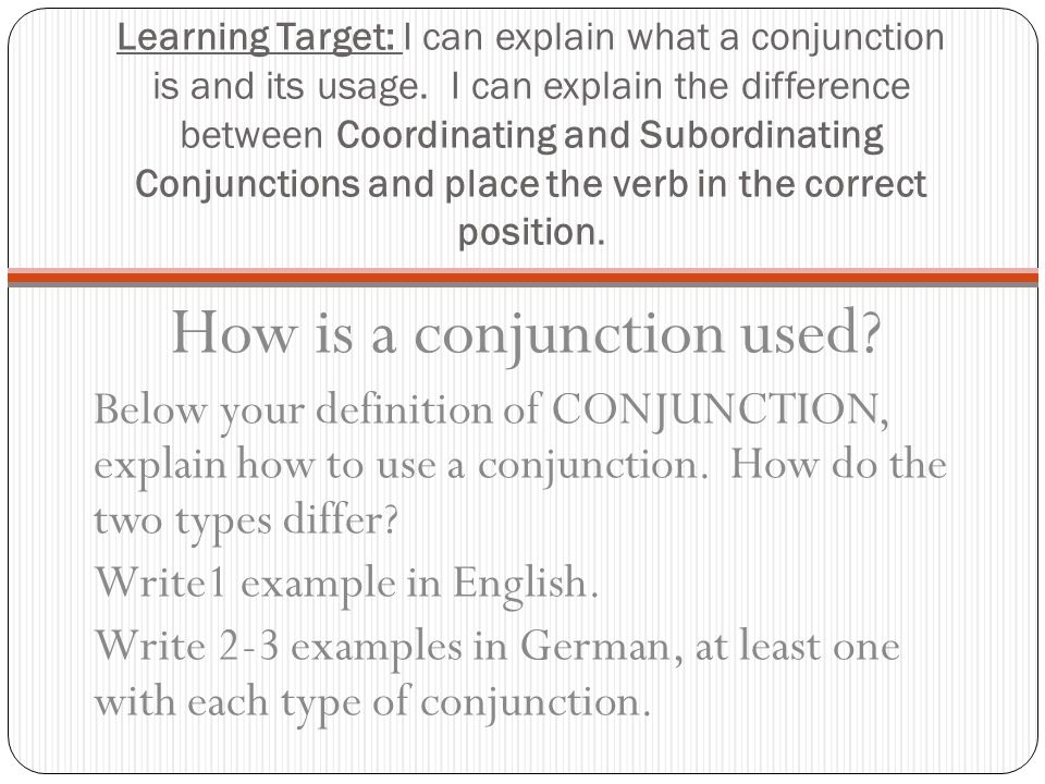 How is a conjunction used