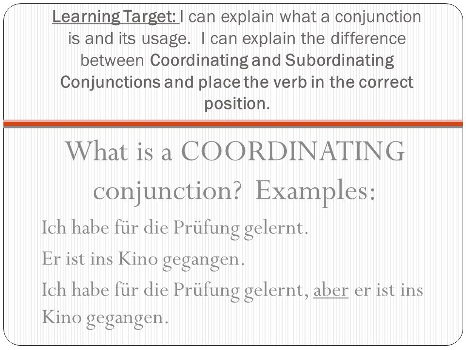 What is a COORDINATING conjunction Examples: