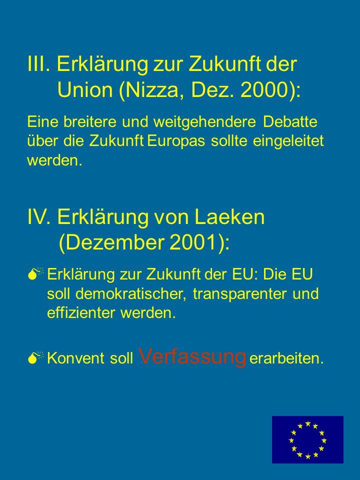 III. Erklärung zur Zukunft der Union (Nizza, Dez. 2000):