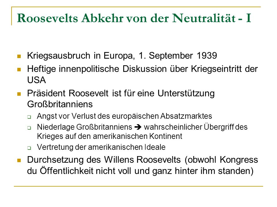 Roosevelts Abkehr von der Neutralität - I