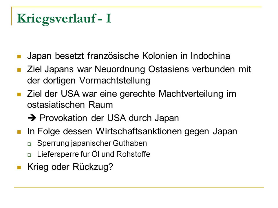 Kriegsverlauf - I Japan besetzt französische Kolonien in Indochina
