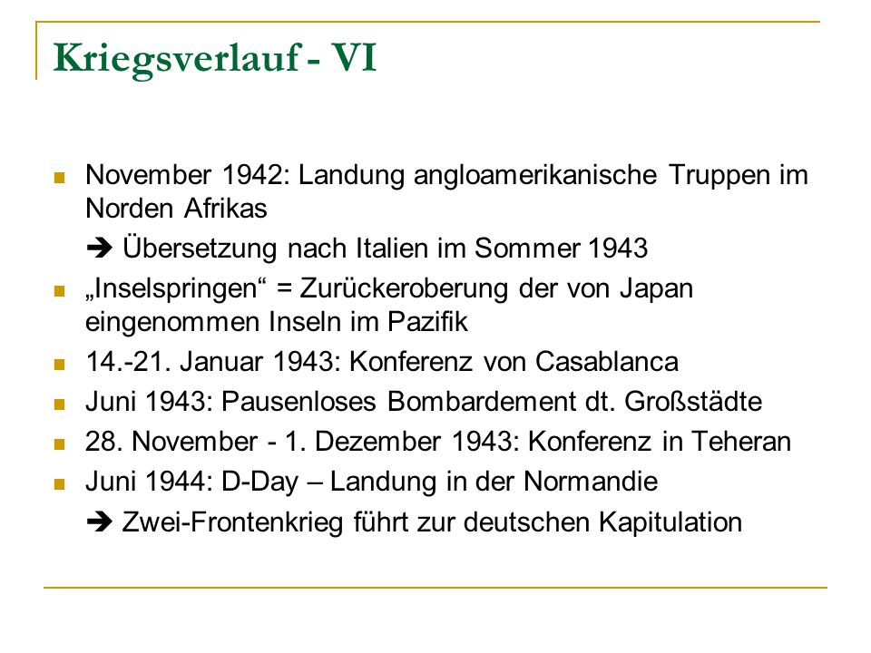 Kriegsverlauf - VI November 1942: Landung angloamerikanische Truppen im Norden Afrikas.  Übersetzung nach Italien im Sommer 1943.