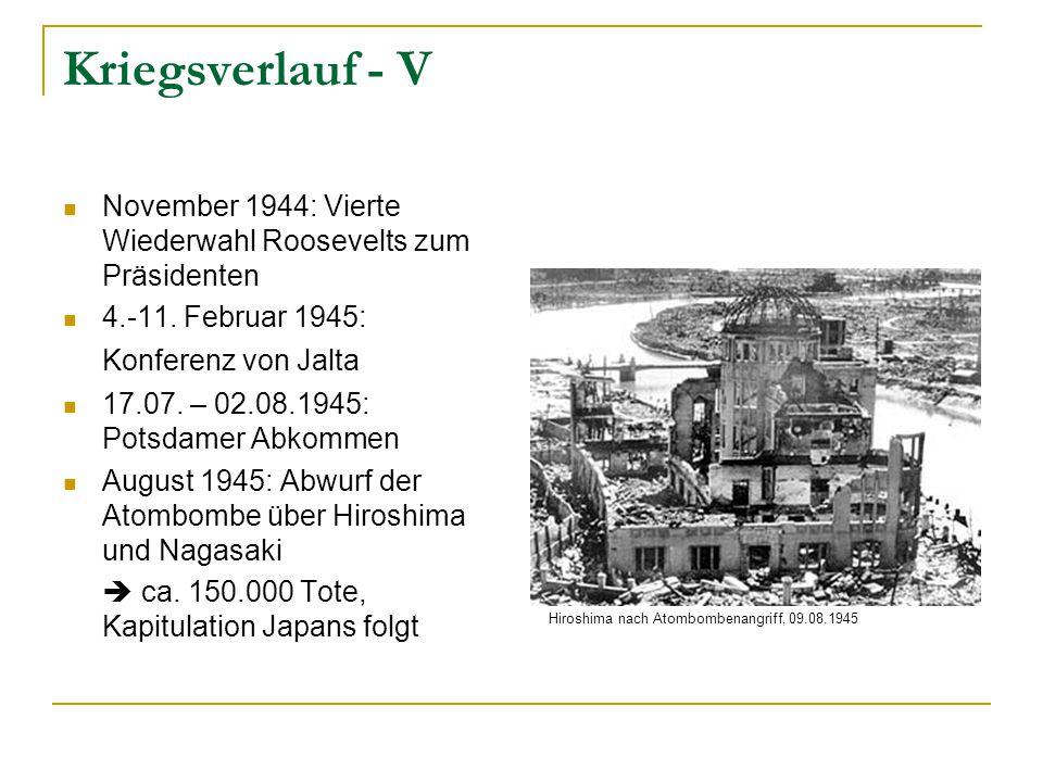Kriegsverlauf - V November 1944: Vierte Wiederwahl Roosevelts zum Präsidenten. 4.-11. Februar 1945: Konferenz von Jalta.