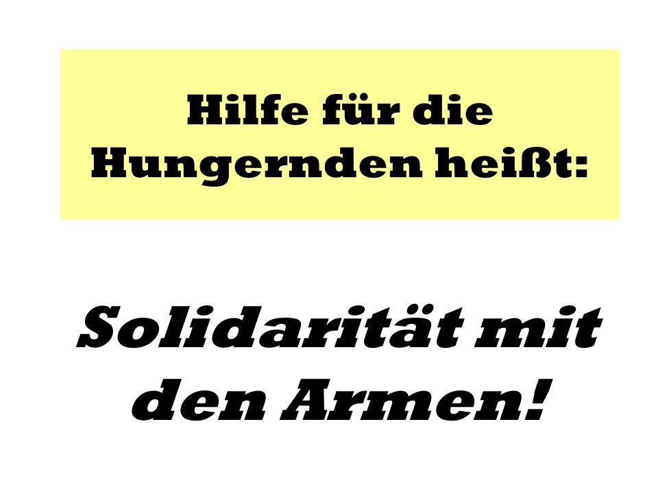 Hilfe für die Hungernden heißt: