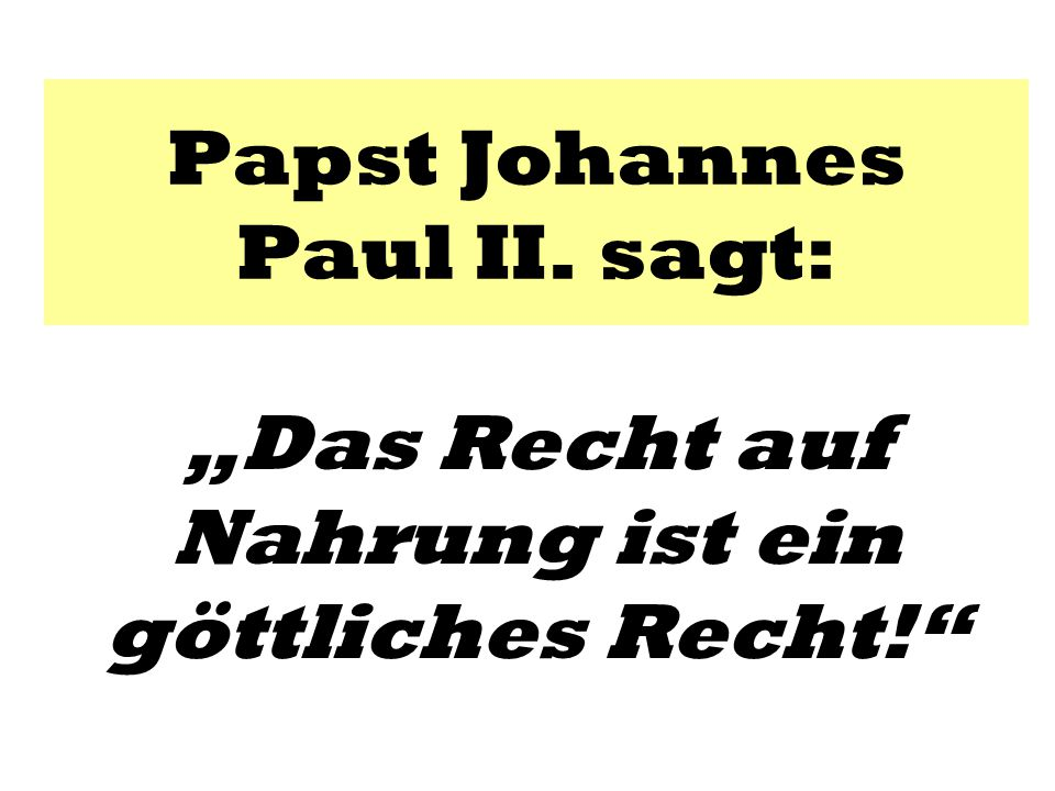Papst Johannes Paul II. sagt: