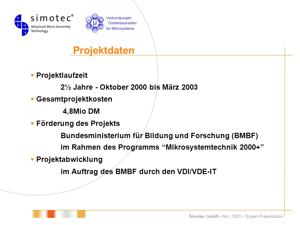 Projektdaten  Projektlaufzeit 2½ Jahre - Oktober 2000 bis März 2003