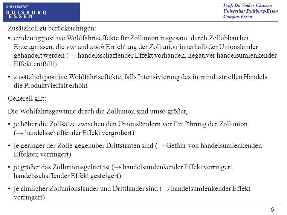 eindeutig positive Wohlfahrtseffekte für Zollunion insgesamt durch Zollabbau bei Erzeugnissen, die vor und nach Errichtung der Zollunion innerhalb der Unionsländer gehandelt werden ( handelsschaffender Effekt vorhanden, negativer handelsumlenkender Effekt entfällt)