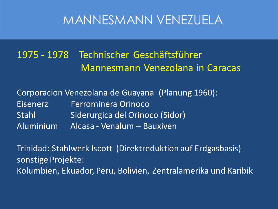 MANNESMANN VENEZUELA 1975 - 1978 Technischer Geschäftsführer