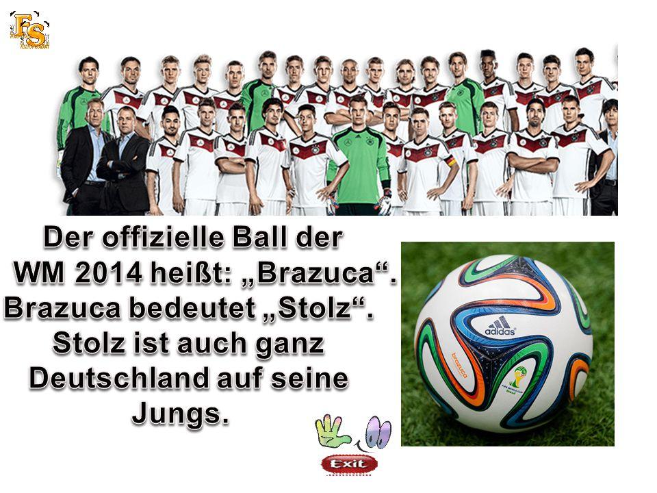 """Der offizielle Ball der Brazuca bedeutet """"Stolz ."""
