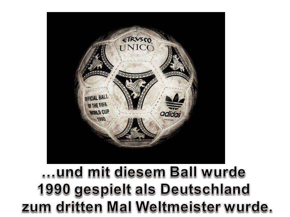 …und mit diesem Ball wurde 1990 gespielt als Deutschland
