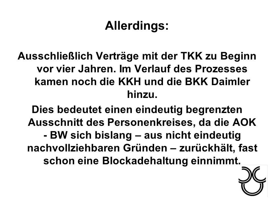Allerdings: Ausschließlich Verträge mit der TKK zu Beginn vor vier Jahren. Im Verlauf des Prozesses kamen noch die KKH und die BKK Daimler hinzu.