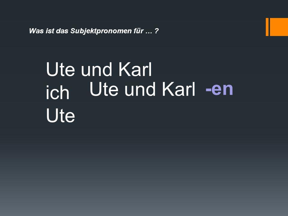 Ute und Karl ich Ute und Karl -en Ute