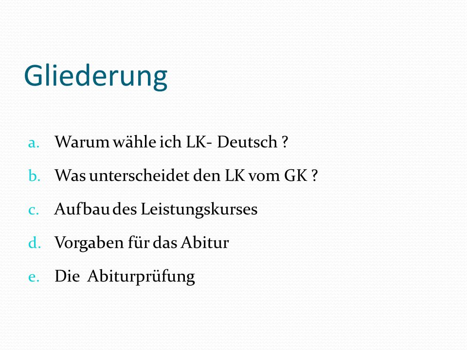 Gliederung Warum wähle ich LK- Deutsch