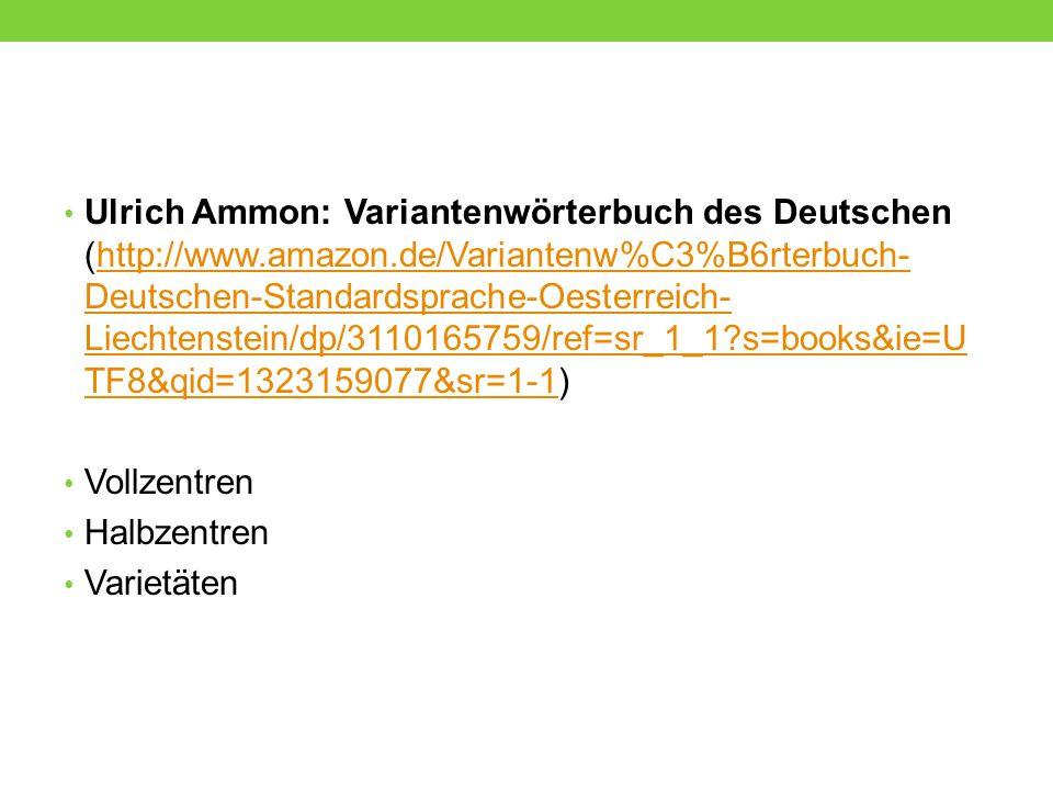 Ulrich Ammon: Variantenwörterbuch des Deutschen (http://www. amazon