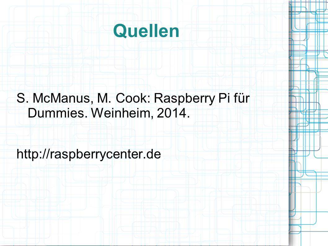 Quellen S. McManus, M. Cook: Raspberry Pi für Dummies. Weinheim, 2014.