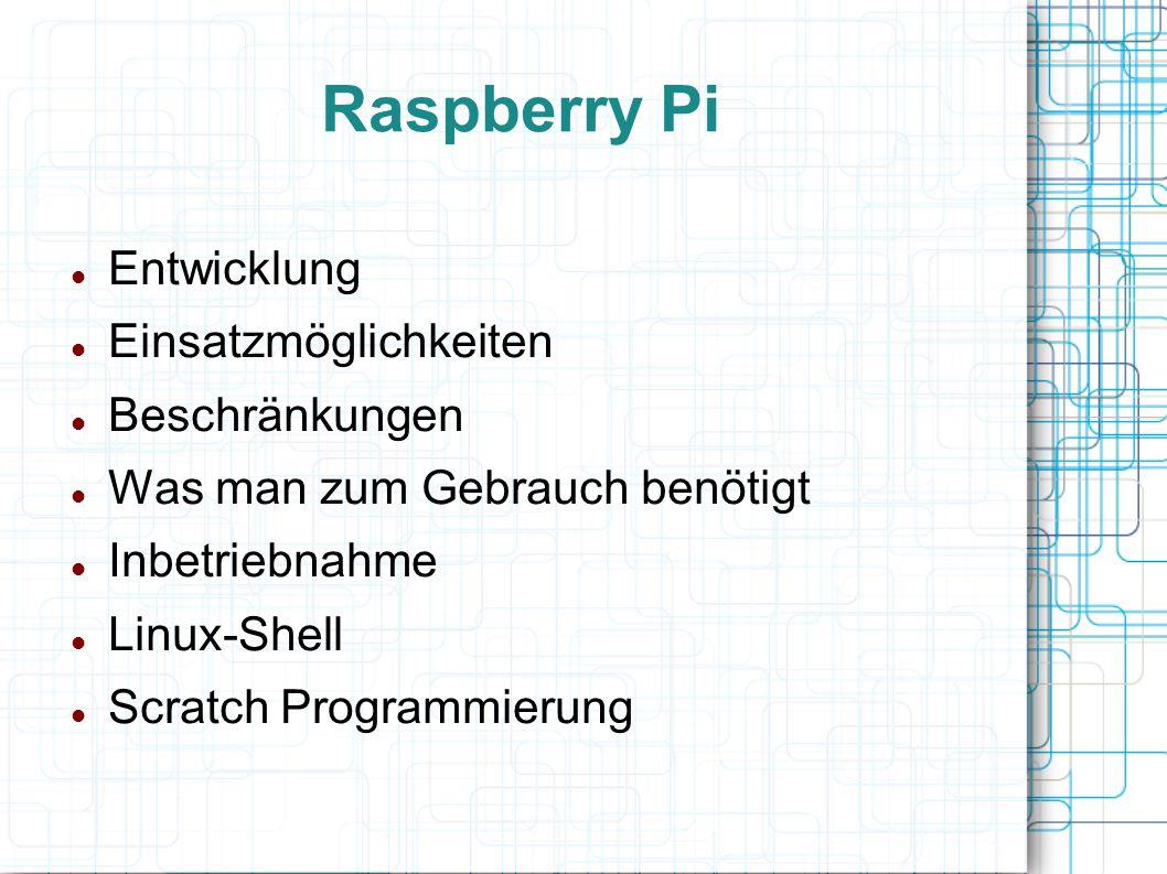 Raspberry Pi Entwicklung Einsatzmöglichkeiten Beschränkungen