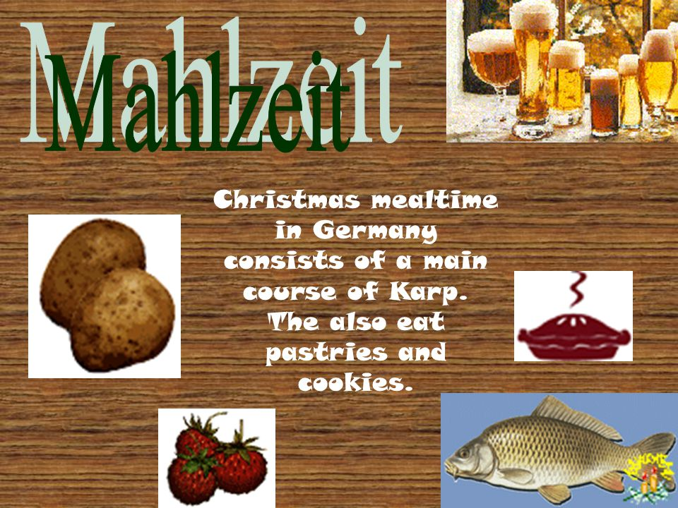 Mahlzeit Christmas mealtime in Germany consists of a main course of Karp.
