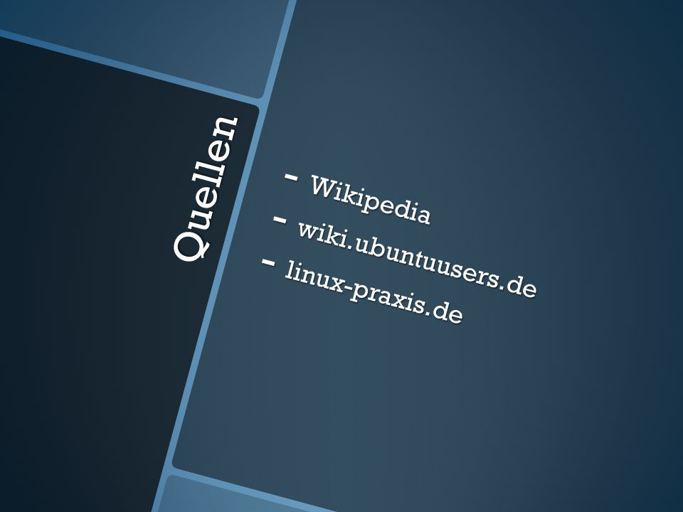 Wikipedia wiki.ubuntuusers.de linux-praxis.de Quellen